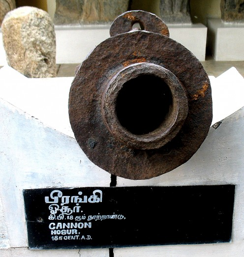 CANNON FOUND IN HOSUR KEPT IN THE MUSIUM OF HOSUR AS THERE IS NONE AT HOSUR.
