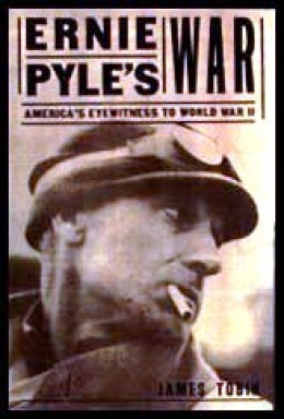 a biography of ernest taylor pyle a world war two correspondent Ernie pyle, born near dana in 1900, was a newspaper columnist during world war ii he attended indiana university but left before graduating to take a job at the laporte herald, a northern indiana newspaper.