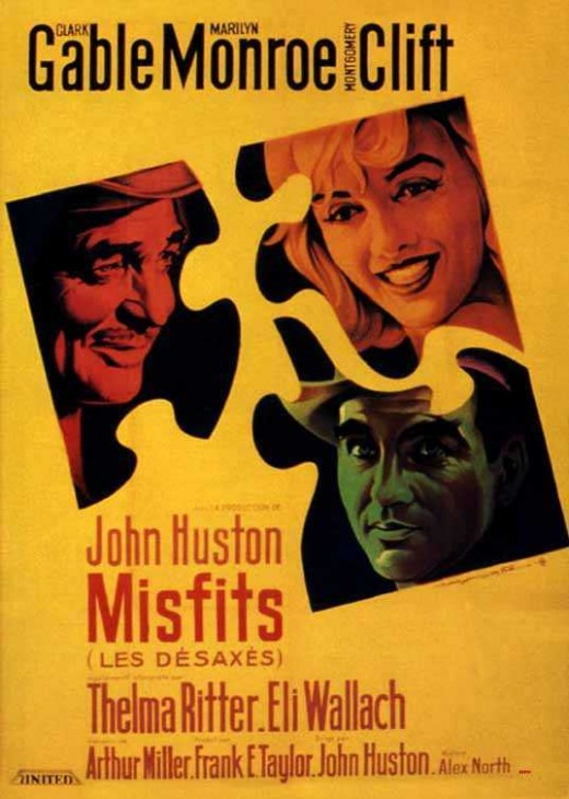 "John Huston's ""The Misfits"" which Huston thought was ""magnificent."""