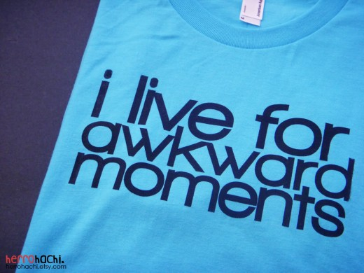 I live for awkward moments t-shirt