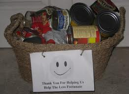 Food baskets are great for those in need, especially for families. A warm plate of food goes a long way also. If you are able, feed someone in need this holiday season. God Bless.