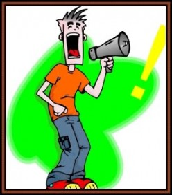 YELLING IN PUBLIC. NOT ONLY DO YOU LOOK DUMB, BUT YOU CAN BE LABELLED AS ANNOYING. WHO USES A BULLHORN ANYMORE?