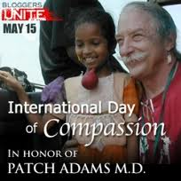 There is now an International Day of Compassion in honor of Patch Adams work