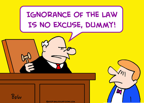 Unless of course its the public servant who is ignorant of the law, then that is ok.