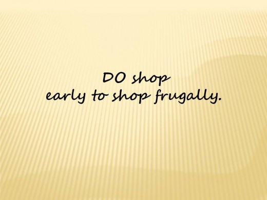 Do shop early to shop frugally.