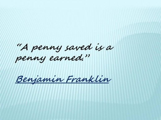 A penny saved is a penny earned quote by Benjamin Franklin