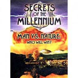 Secrets of the Millennium: Man vs. Nature - Who Will Win? (1999)