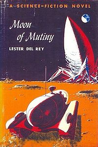 One of del Rey's juvenile novels, Moon of Mutiny.