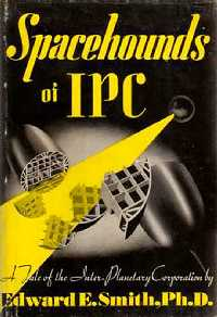 Spacehounds of IPC (InterPlanetary Corporation), my favorite Doc Smith novel.