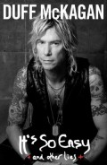 Book Review of It's So Easy and Other Lies By Duff McKagan
