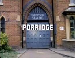 Porridge - Slade Prison