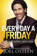 "The cover of the latest book called ""Every Day A Friday,"" written by televangelist Joel Osteen."