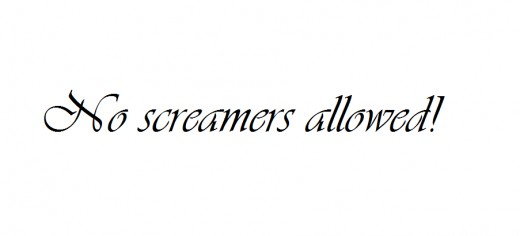 Stop screaming!