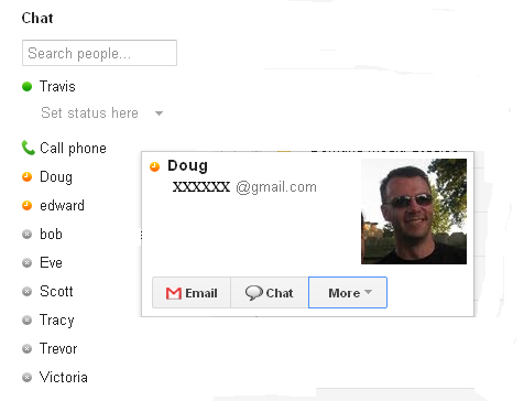 Hold your cursor over the names in your Gmail Chat list to view more information about that particular contact.