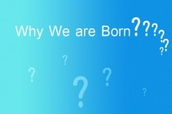 "A poem - ""Why we are born?"""