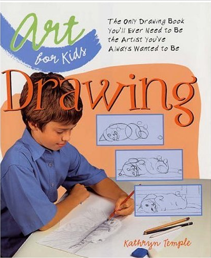 Cove of Art for Kids: Drawing: The Only Drawing Book You'll Ever Need to Be the Artist You've Always Wanted to Be