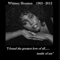 What are your thoughts on the untimely death of Whitney Houston?