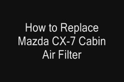 How to Replace Mazda CX-7 Cabin Air Filter