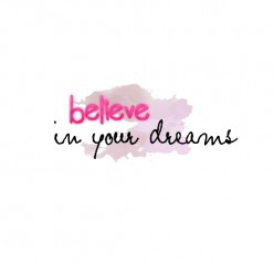 Believing In Your Dreams