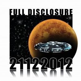 December 21, 2012 is the date for Full Disclosure in an effort to save the planet from Apocalyptic Cataclysm!
