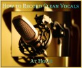 How to Record Professional Quality Vocals At Home | Recording Clean, Loud, No Distortion Vocals Using a Normal Mic