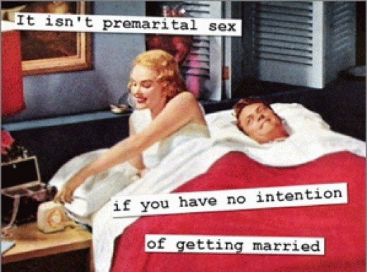 It is not premarital sex if you have no intentions of getting married.