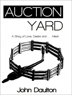 The Author's Review of Auction Yard - a Novella by John Daulton