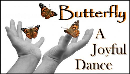 """Butterfly """"A joyful Dance"""""""