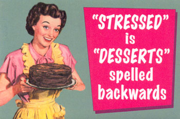 Everyone suffers stress at some point. Chocolate cake is often a good office remedy.