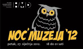 Museum Night is traditionally held in January.  It is a free night out to citizens - this year it was held on Friday, January 27,  2012 throughout Croatia.