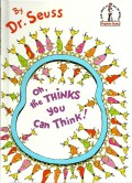 Oh, the Thinks You Can Think! By Dr. Seuss --  Book Review