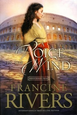 A Voice In The Wind By Francine Rivers - A Review