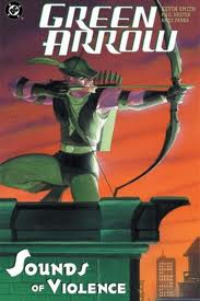Green Arrow - The Sounds of Violence by Kevin Smith
