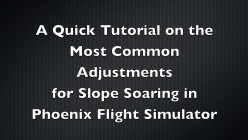 How to Set up a Glider for Challenging Slope Soaring in the Phoenix Radio Control Flight Simulator