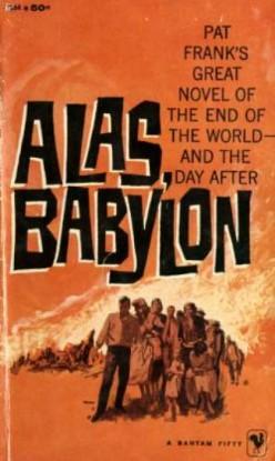Alas, Babylon by Pat Frank– A Post Apocalyptic Novel