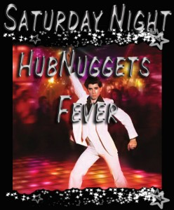 Saturday Night (HubNuggets) Disco Forever Fever