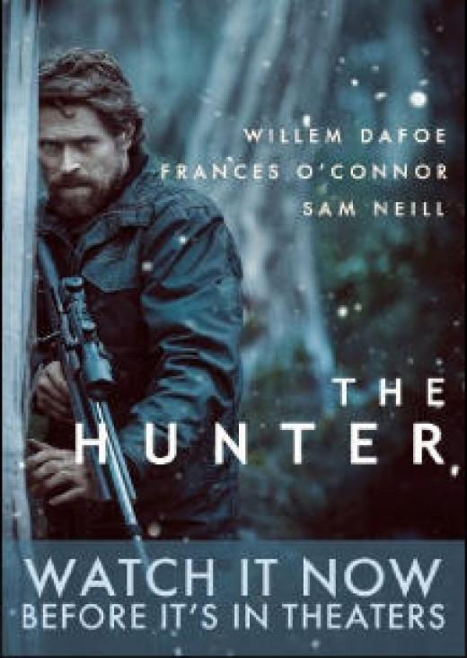 Willem DaFoe as the hunter