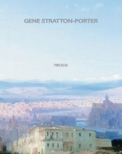 Freckles, by Gene Stratton-Porter
