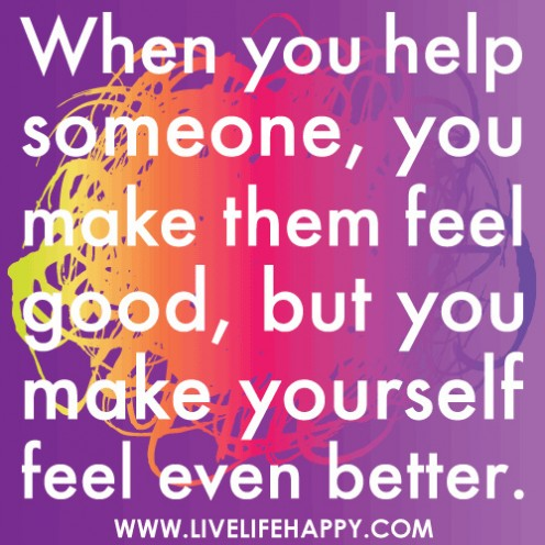 Help Others and You Help Yourself