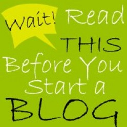 Read This Before You Start a Blog!