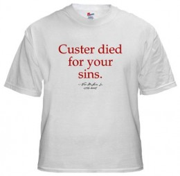 custer died for your sins white t shirt