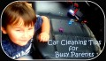 Car Cleaning Tips for Busy Parents