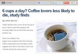 6 cups a day may cause you to die less.