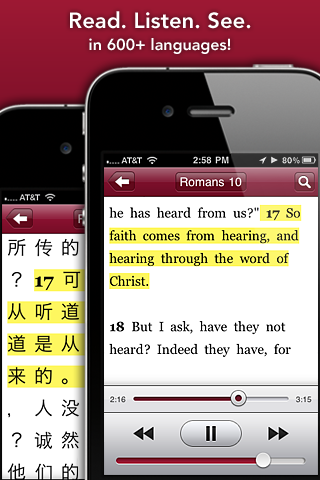 Bible.is allows you to listen to the Bible from the app in many different languages.