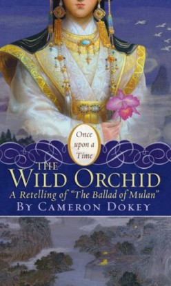 Wild Orchid (Once Upon a Time Series), by Cameron Dokey