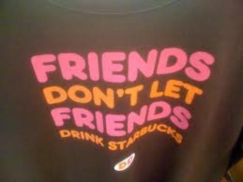 Friends Don't Let Friends Drink Starbucks T-Shirt.