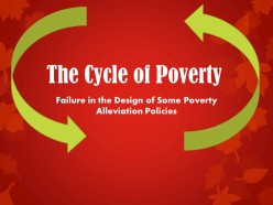 The Cycle Of Poverty: How Some Poverty Alleviation Methods are Designed to Fail