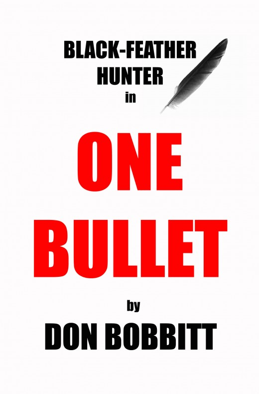 My first published novel, ONE BULLET available on Amazon