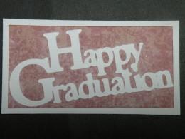 Happy Graduation phrase adhered