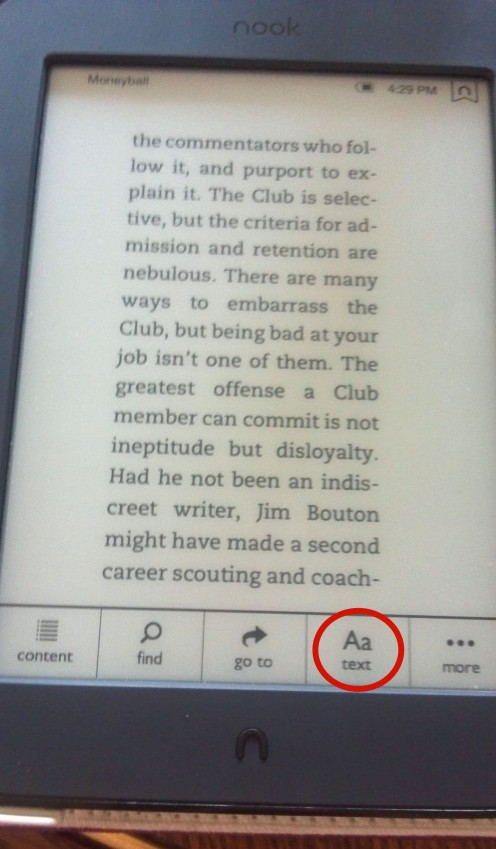 "The ""Text"" menu option on the NOOK™. Selecting this will allow you to alter font size, margin width, and other settings for a particular book in your library."